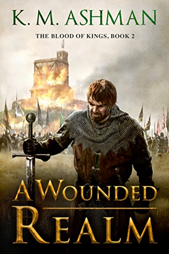 A Wounded Realm (The Blood of Kings Book 2)