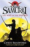 Chris Bradford The Way of the Sword (Young Samurai, Book 2)