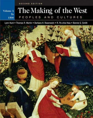 The Making of the West: Peoples and Cultures, Vol. A: To 1500