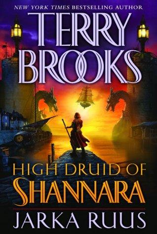 Jarka Ruus (High Druid of Shannara, Book 1)