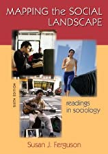 Mapping the Social Landscape Readings in Sociology by Susan J Ferguson