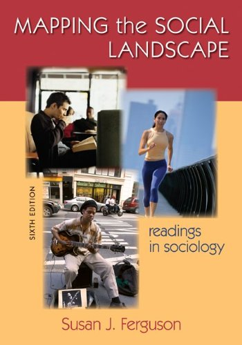 Mapping the Social Landscape: Readings in Sociology, 6th...