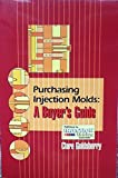 img - for Purchasing Injection Molds: A Buyer's Guide book / textbook / text book