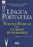 Língua Portuguesa. Noções Básicas Para Cursos Superiores - 9788522457526