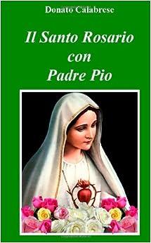 Il Santo Rosario con Padre Pio (Italian Edition) (Italian) Paperback