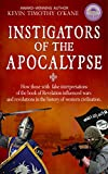 img - for Instigators of the Apocalypse- Illumination Book Awards Winner: How Those with False Interpretations of the Book of Revelation Influenced Wars and Revolutions in the History of Western Civilization. book / textbook / text book