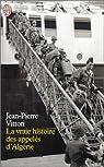 La Vraie Histoire des appelés d'Algérie