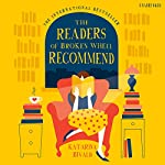 The Readers of the Broken Wheel Recommend   Katarina Bivald