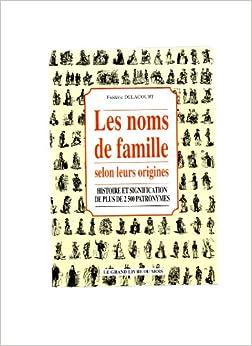 Le grand livre des noms de famille origine histoire et - Nom de famille americain les plus portes ...