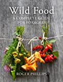 Wild Food: A Complete Guide for Foragers (English Edition)