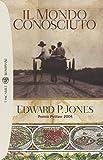 Il mondo conosciuto (8845258459) by Edward P. Jones