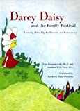 img - for Darcy Daisy and the Firefly Festival: Learning About Bipolar Disorder and Community by Lisa M. Lewandowski Ph.D., Shannon M. B. Trost B.S. (2005) Paperback book / textbook / text book