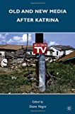 img - for Old and New Media after Katrina book / textbook / text book