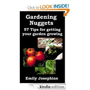 Gardening Nuggets: 57 Tips For Getting Your Garden Growing