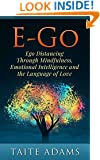E-Go: Ego Distancing Through Mindfulness, Emotional Intelligence, and the Language of Love