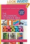 The Dressmaking Techniques Bible: A C...