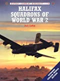 Halifax Squadrons of World War 2 (Osprey Combat Aircraft 14) (1855328925) by Lake, Jon