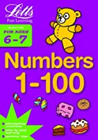 Numbers 1-100 Age 6-7 (Letts Fun Learning)