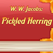 Pickled Herring (Annotated) (       UNABRIDGED) by W. W. Jacobs Narrated by Anastasia Bertollo