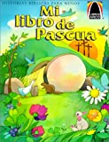 img - for Mi Libro de Pascua: Mateo 27.57-28.10 Para Ninos (Arch Books) (Spanish Edition) book / textbook / text book