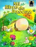 img - for Mi Libro de Pascua: Mateo 27.57-28.10 Para Ninos (Arch Books) (Spanish Edition) book / textbook / text book