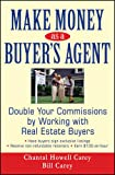 img - for Make Money as a Buyer's Agent: Double Your Commissions by Working with Real Estate Buyers book / textbook / text book