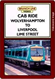 Cab Ride: Wolverhampton to Liverpool Lime Street (Railway DVD)