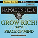 Grow Rich! With Peace of Mind | Napoleon Hill