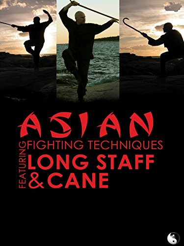 Asian Fighting Techniques Long Staff & Cane