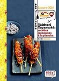 Yakitori, tepanyaki : recettes japonaises à la plancha...