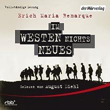 Im Westen nichts Neues (       ungekürzt) von Erich Maria Remarque Gesprochen von: August Diehl