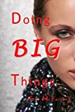 img - for Doing BIG Things book / textbook / text book
