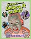 Ripley's Believe It Or Not! Special Edition 2006 (0439718309) by Packard, M