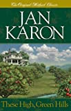 These High, Green Hills (The Mitford Years, Book 3) (1589190645) by Karon Jan
