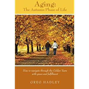 Aging - The Autumn Phase of Life [Paperback]