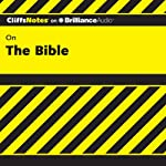 The Bible: CliffsNotes (       UNABRIDGED) by Charles H. Patterson, Ph.D. Narrated by Dan John Miller
