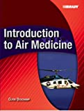 img - for By Clyde Deschamp - Introduction to Air Medicine: 1st (first) Edition book / textbook / text book