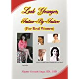 Look Younger, Feature-By-Feature (For Real Women)par Sherry Gossett Auge