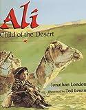Ali, Child of the Desert (0688125603) by London, Jonathan