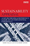 Sustainability Appraisal: A Sourcebook and Reference Guide to International Experience (041569616X) by Dalal-Clayton, Barry