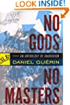 No Gods, No Masters: An Anthology of...
