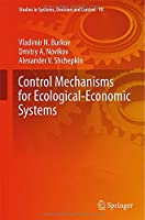 Control Mechanisms for Ecological-Economic Systems Front Cover