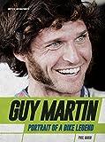 Guy Martin: Portrait of a Bike Legend
