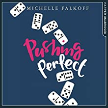 Pushing Perfect Audiobook by Michelle Falkoff Narrated by Kathryn Griffiths