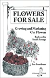 img - for Flowers for Sale: Growing and Marketing Cut Flowers (Bootstrap Guide) book / textbook / text book