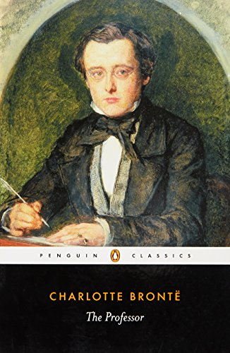The Professor (Penguin Classics), Charlotte Brontë