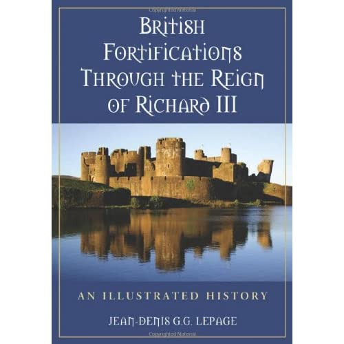 British Fortifications Through the Reign of Richard III: An Illustrated History