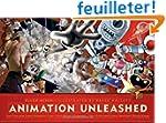 Animation Unleashed: 100 Principles E...
