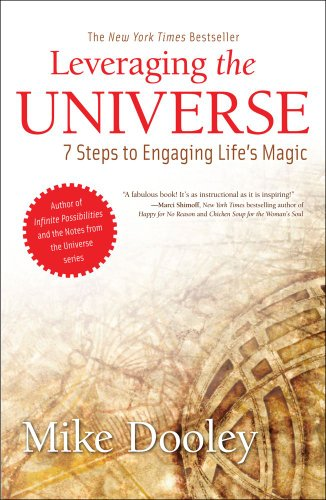 Mike Dooley - Leveraging the Universe: 7 Steps to Engaging Life's Magic