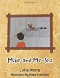 Mike and Me-Sha